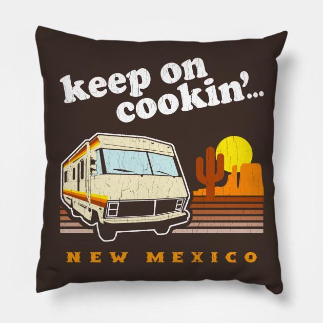 Cuscini Breaking Bad.Funny Keep On Cookin New Mexico Br Ba Breaking Bad Cuscino