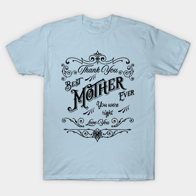 83a7d03c Best Mother Ever Love You Thank You - Mothers Day Gift Ideas - T ...