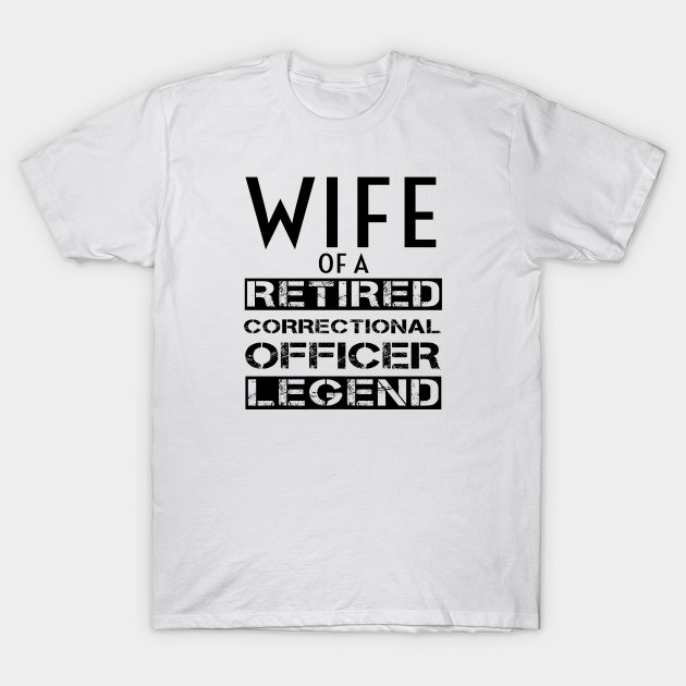 9b6cec22e Proud Wife Of A Retired Correctional Officer - Correctional Officer ...