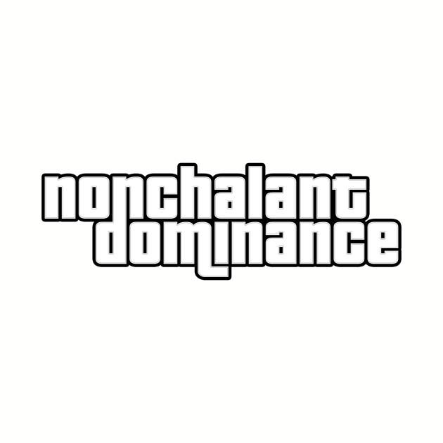 Nonchalant Dominance GTA Crew Logo