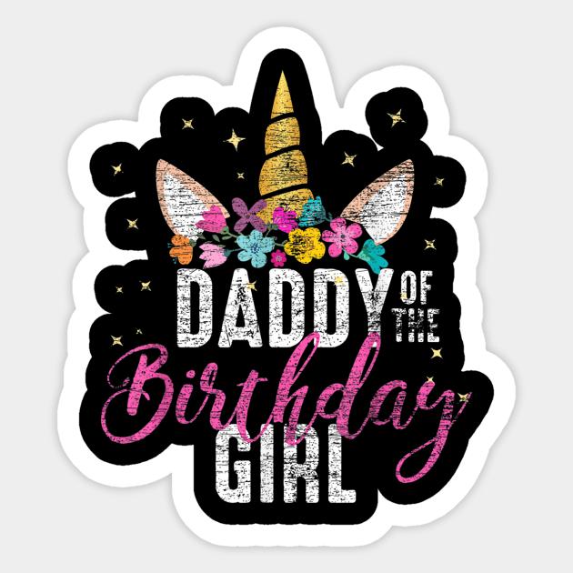 Daddy Of The Birthday Girl Father Gift Unicorn Birthday T-Shirt