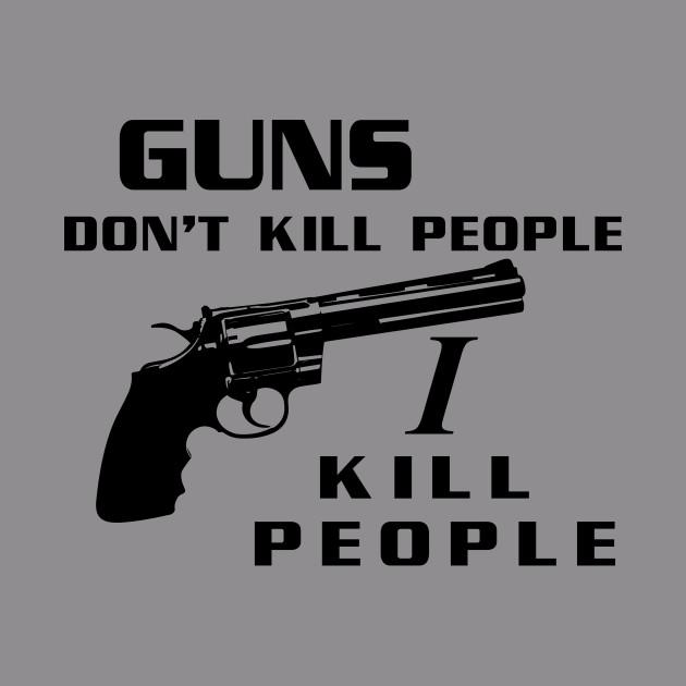 796c95248 Guns Don't Kill People, I Kill People - Happy Gilmore - T-Shirt   TeePublic