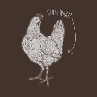 Guess What Chicken Butt t-shirts