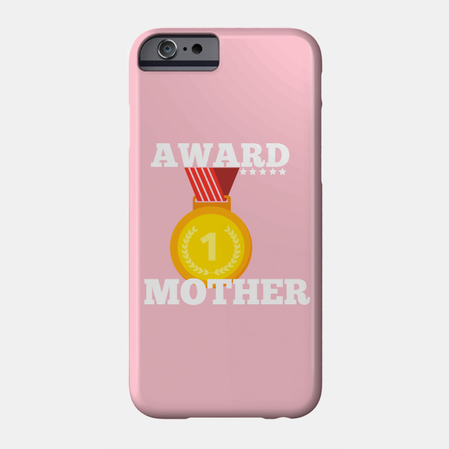 Award Trophy Best Mother mom i love my mother gift Phone Case