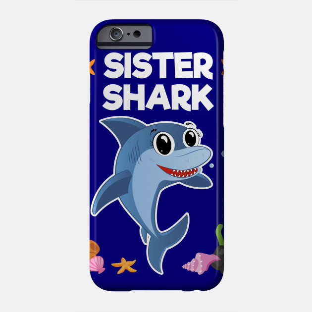 Sister Shark Funny Birthday Gifts For Girl Phone Case