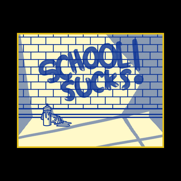 School sucks !!