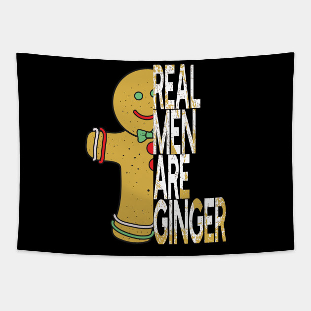 Real Men Are Ginger Bread Man Holiday Christmas Redhead