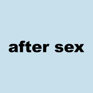 AFTER SEX t-shirts