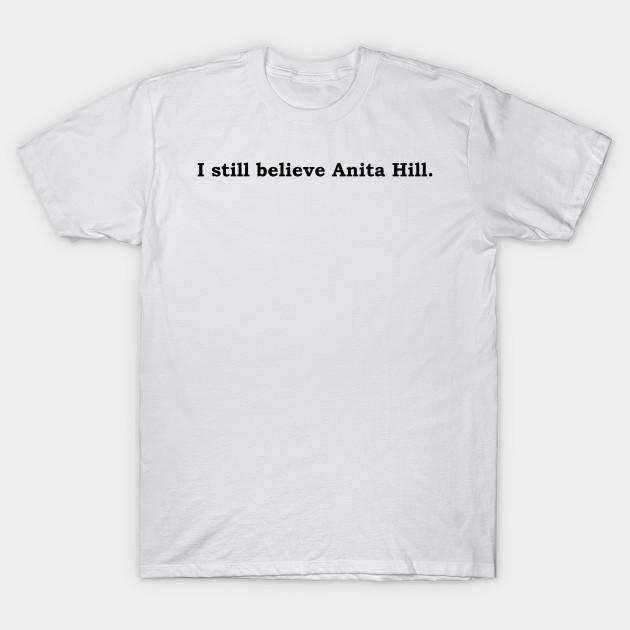 888dd0a18 I still believe Anita Hill. - Truth - T-Shirt | TeePublic