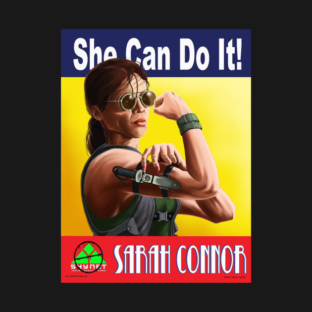 Sarah Conner...She Can Do It!