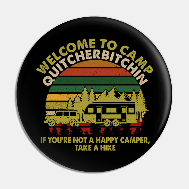 Welcome To Camp Quitcherbitchin Funny Camping