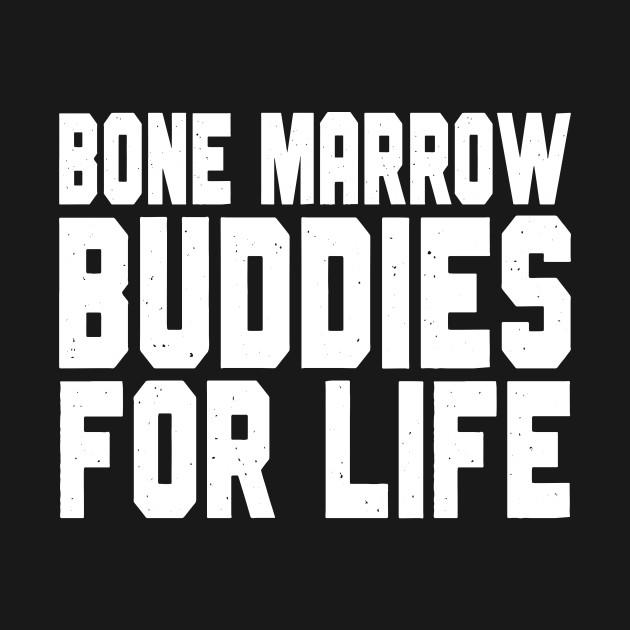 Bone Marrow Buddies For Life