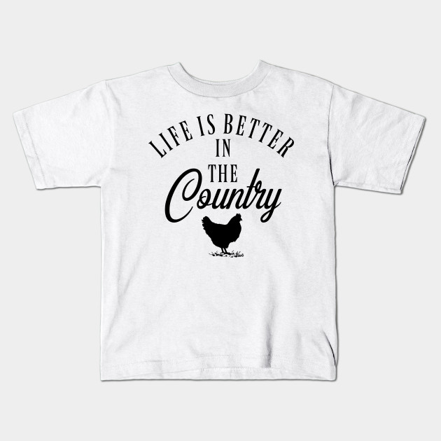 d500c5888 Life is Better In The Country, Farming Shirt, Farm T-shirt - Country ...