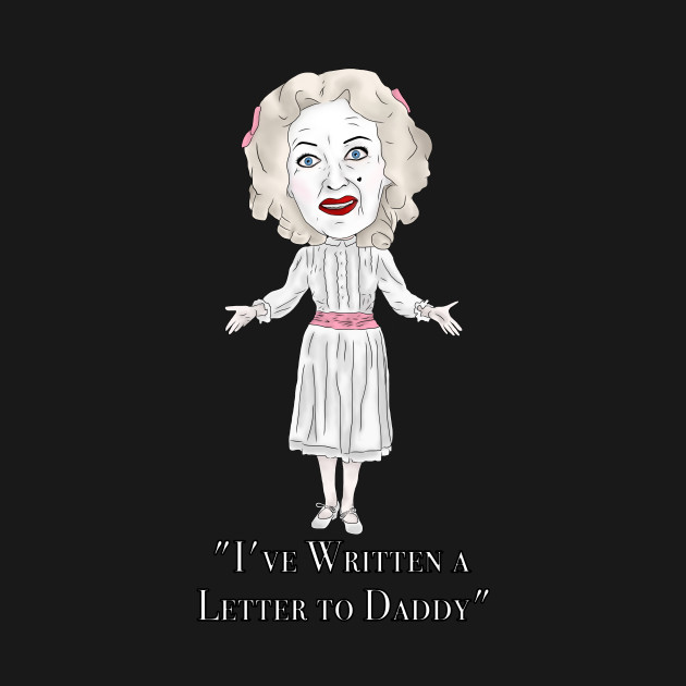 Bette Davis, Whatever Happened to Baby Jane Inspired Illustration. Ive written a letter to daddy lyrics
