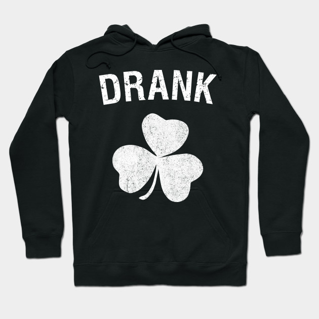 Drank St. Patrick's Day Group Hoodie