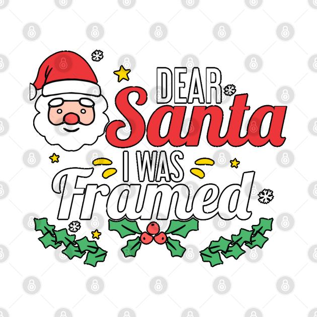 Dear Santa I was framed (light bg)
