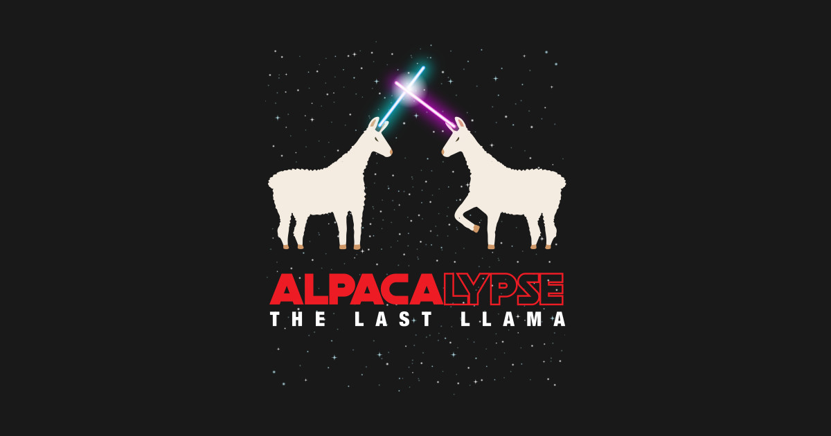 Alpacalypse Alpaca Apocolypspe Funny Star Space Wars Last