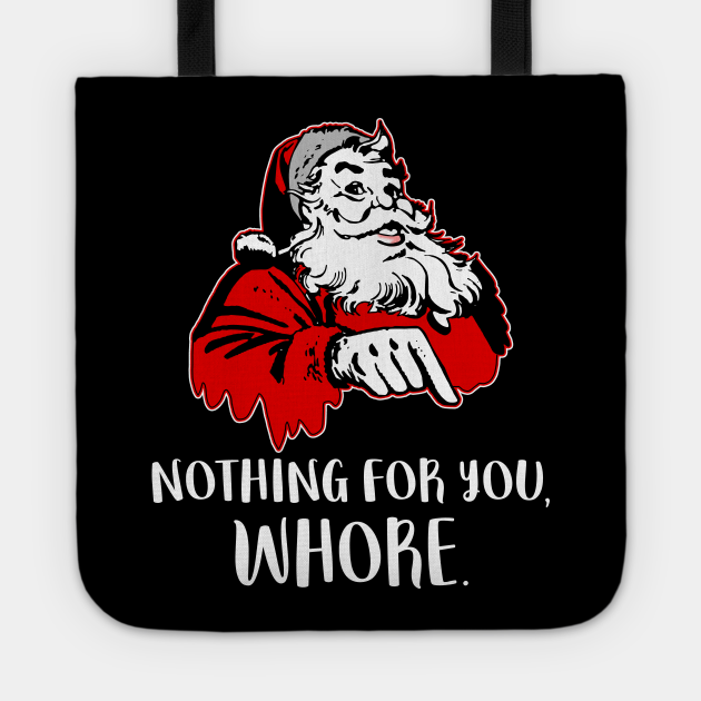 Nothing For You Whore