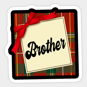 Brother Christmas Gifts Stickers | TeePublic