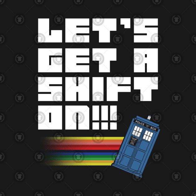 Let's Get A Shift On