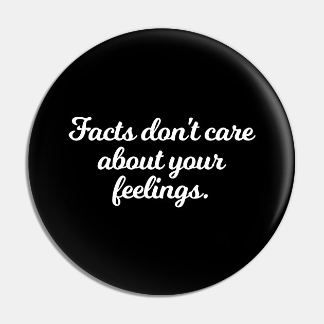 facts don t care about your feelings ben shapiro quote facts