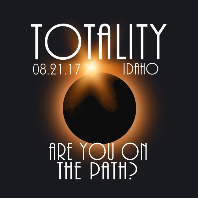 Total Eclipse Shirt - Totality IDAHO Tshirt, USA Total Solar Eclipse T-Shirt August 21 2017 Eclipse T-Shirt T-Shirt