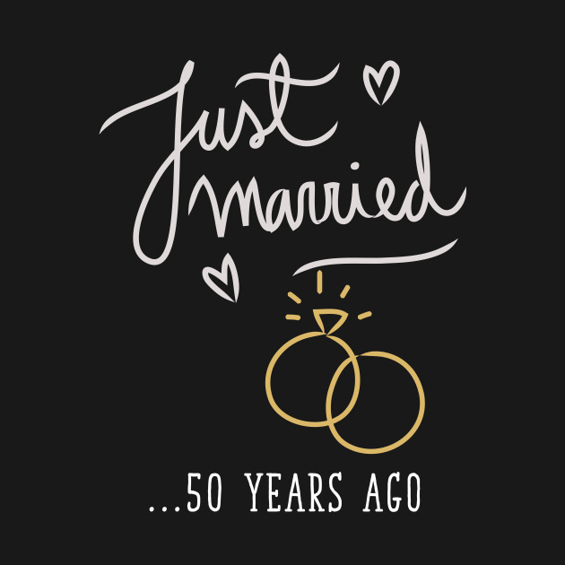 just married 50 years ago marriage t shirt marriage t shirt