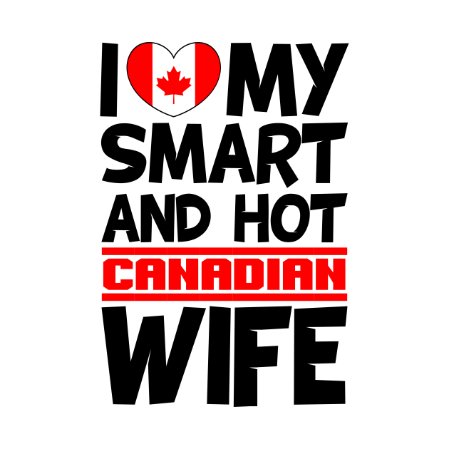 I love My Smart and Hot Canadian Wife