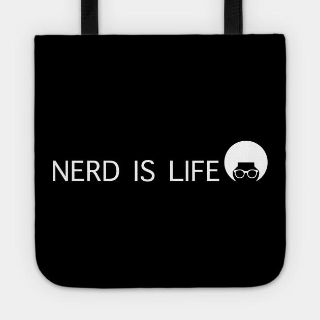 Nerd Is Life