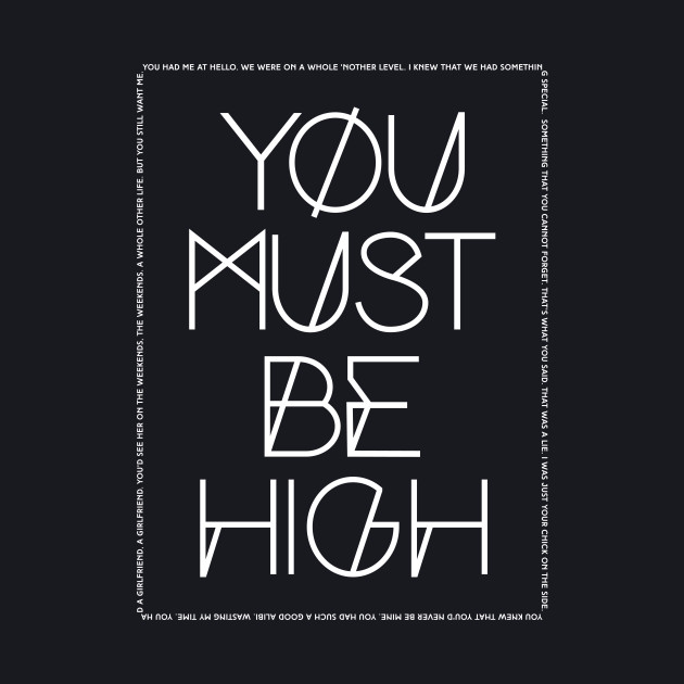"""You Must Be High"" White Lyrics"