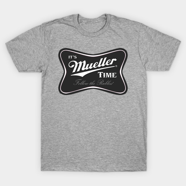 Mueller Time - Follow the Rubles - Gray T-Shirt