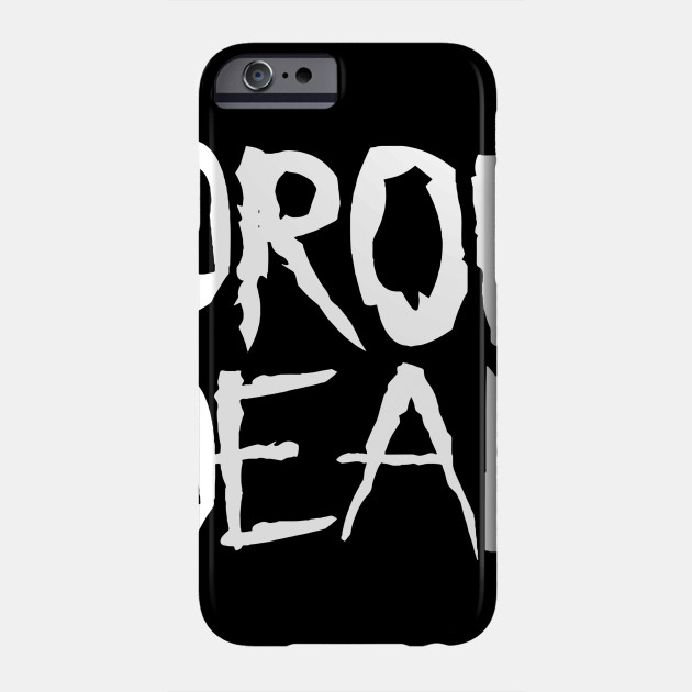 Drop Dead Funny Phone Case Teepublic