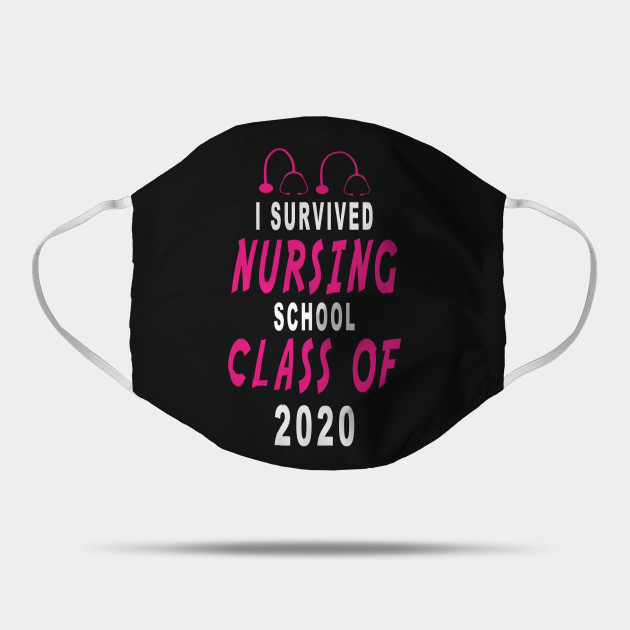 Perfect I Survived Nursing School Rn Graduation I Survived Nursing School Mask Teepublic Uk