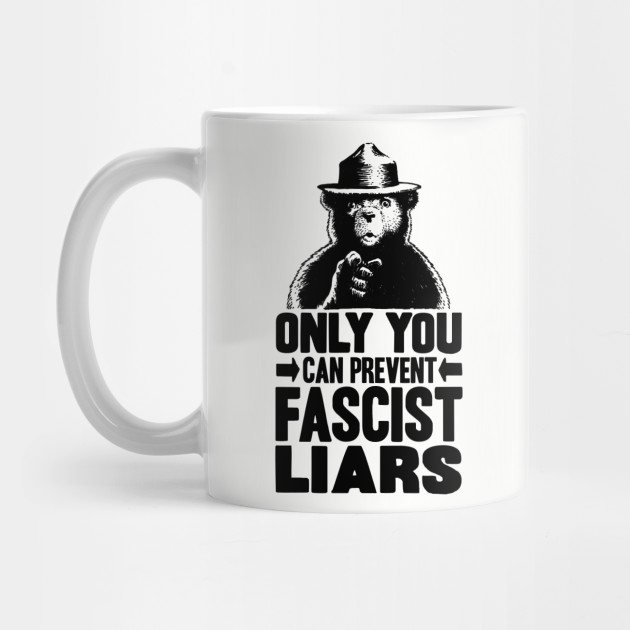 Only You Can Prevent Fascist Liars