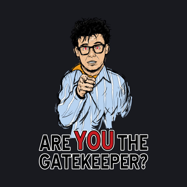 Are You the Gatekeeper?