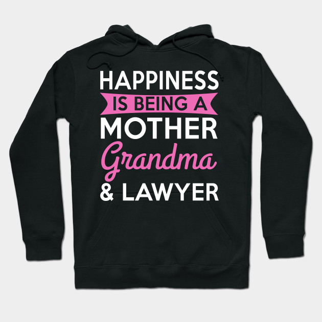Happiness Is Being A Mother Grandma & Lawyer