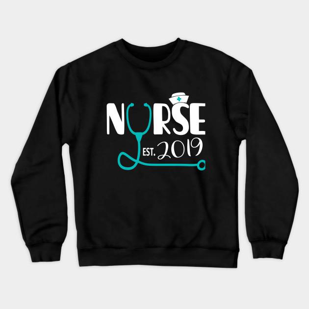 Nurse Est 2019 Rn Nursing School Graduation Gift Shirt Nurse Gifts Funny Crewneck Sweatshirt Teepublic