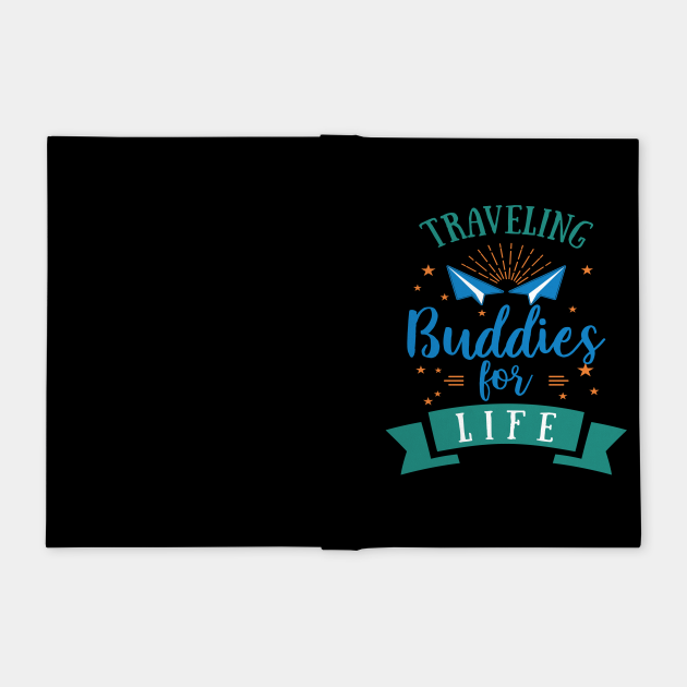 Traveling Buddies For Life