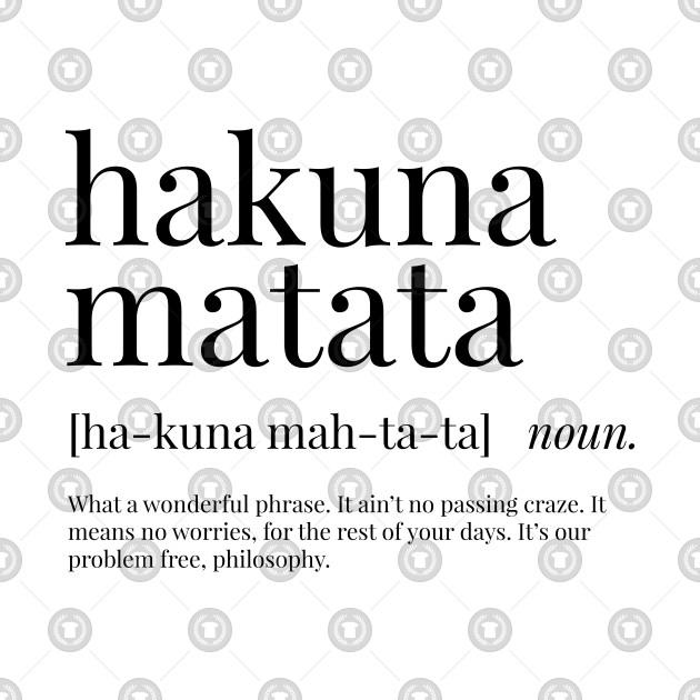 50f8a6eb1 Hakuna Matata Definition - Hakuna Matata - T-Shirt   TeePublic