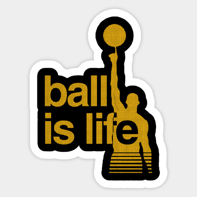 All The Best Ball Is Life All The Best Ball Is Life