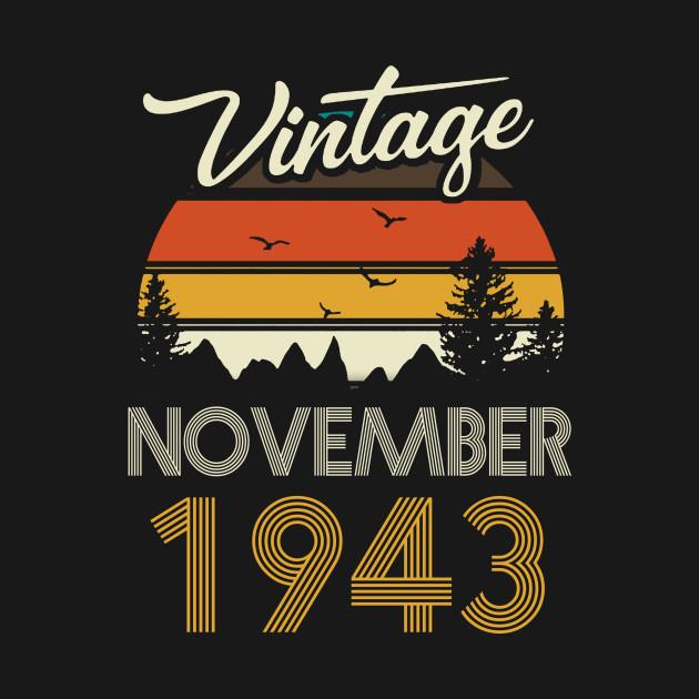 1943 - Vintage November Birthday Gift Shirt