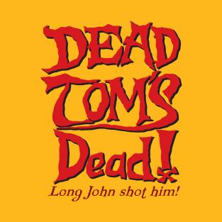 DEAD TOM'S Dead!