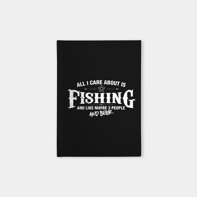 All i Care About is Fishing