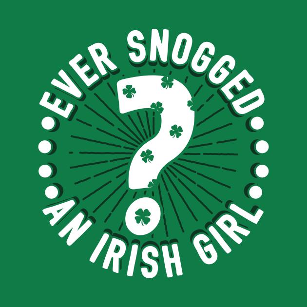 Ever Snogged An Irish Girl