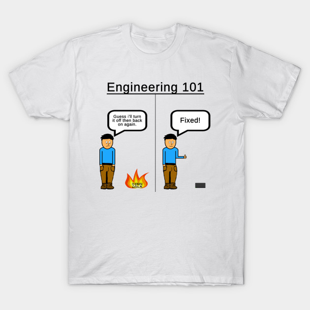 7b95f0235a Funny Engineering artwork - Fix - T-Shirt | TeePublic