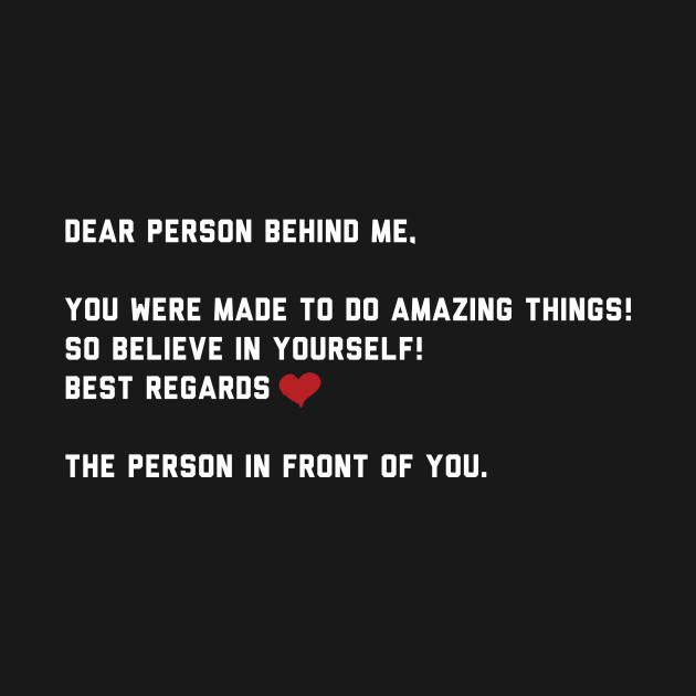 Dear Person Behind Me