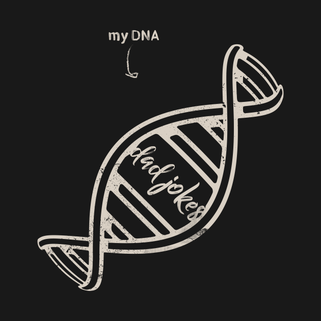 Dad Jokes are in my DNA