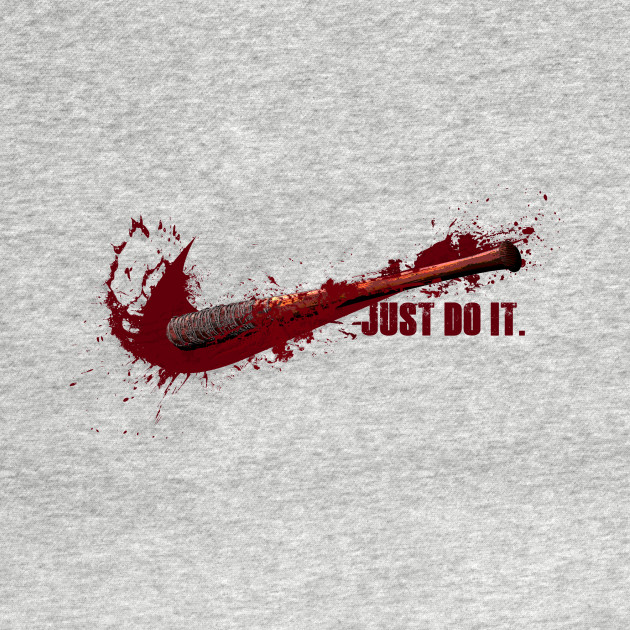Just Do It! Negan