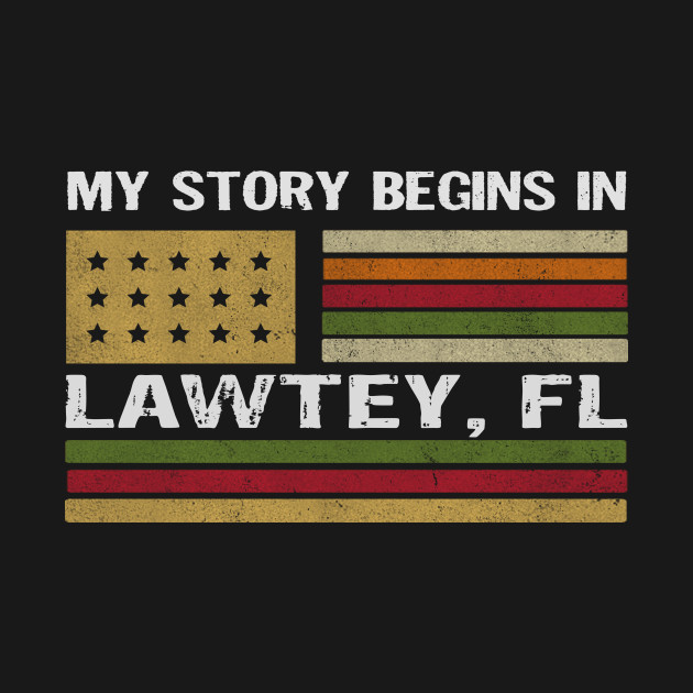 My story begins in LAWTEY, florida