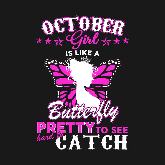 Im An October Girl T Shirt